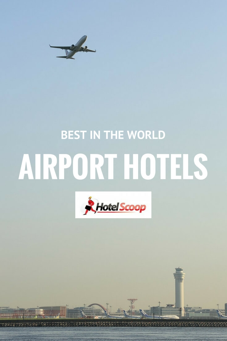 Scoop on the best airport hotels in the world.