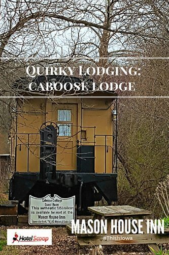 Quirky Lodging at Caboose Lodge, Mason House Inn in southeastern Iowa.