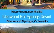 Glenwood Springs Resort - REVIEW Hotel-Scoop.com Photo credit: Diana Rowe & Glenwood Springs Resort, Colorado