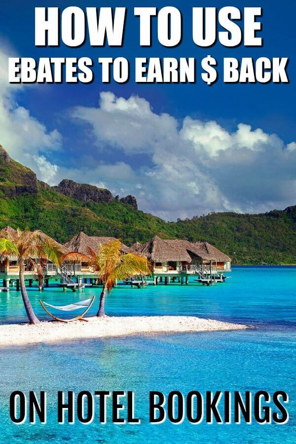 Use Ebates to earn money back on every hotel booking
