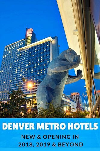Denver Metro Hotels Opening in 2018, 2019 and Beyond Hotel-Scoop.com #DenverHotels